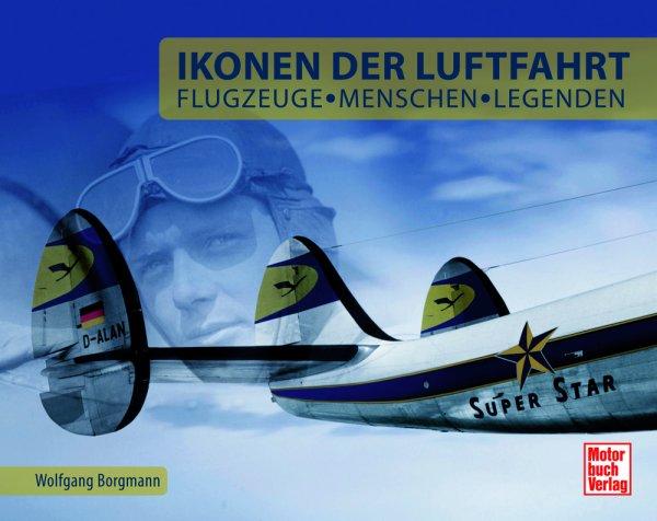 Ikonen der Luftfahrt #2# Flugzeuge, Menschen und Legenden
