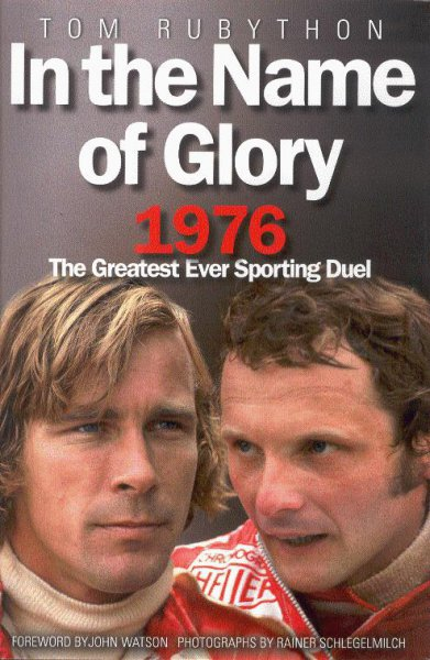 In the Name of Glory #2# 1976 · The Greatest Ever Sporting Duel · Hunt vs. Lauda
