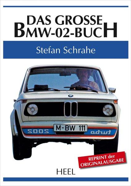 Das grosse BMW-02-Buch — Reprint der Originalausgabe