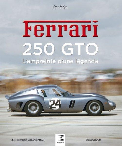Ferrari 250 GTO — L'empreinte d'une légende