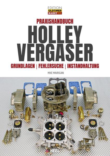 Holley Vergaser · Praxishandbuch #2# Grundlagen · Fehlersuche · Instandhaltung