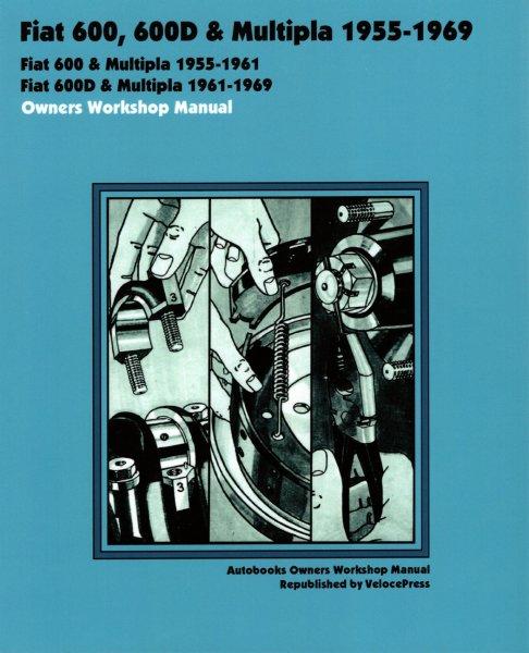 Fiat 600, 600D & Multipla · 1955-1969 #2# Autobooks Owners Workshop Manual · Reparaturanleitung
