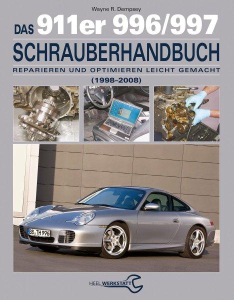 Porsche 911-er (996/997 · 1998-2008) Schrauberhandbuch #2# Reparieren und Optimieren leicht gemacht
