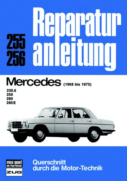 Mercedes-Benz /8 (W114) 230.6 250 280 & 280 E #2# Reparaturanleitung Band 255/256