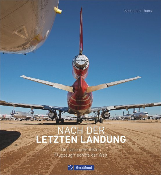 Nach der letzten Landung — Die faszinierendsten Flugzeugfriedhöfe der Welt