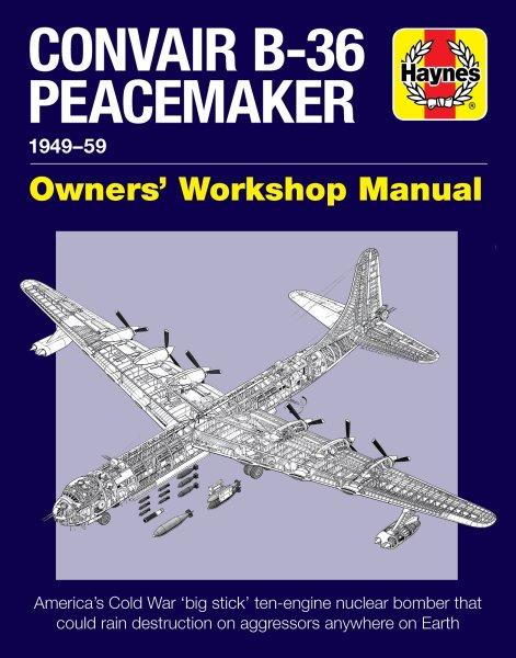 Convair B-36 Peacemaker · 1949-59 #2# Owners' Workshop Manual