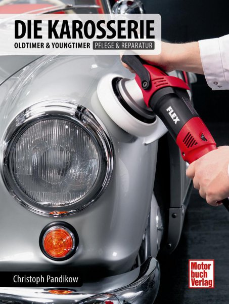 Die Karosserie #2# Oldtimer & Youngtimer · Pflege & Reparatur