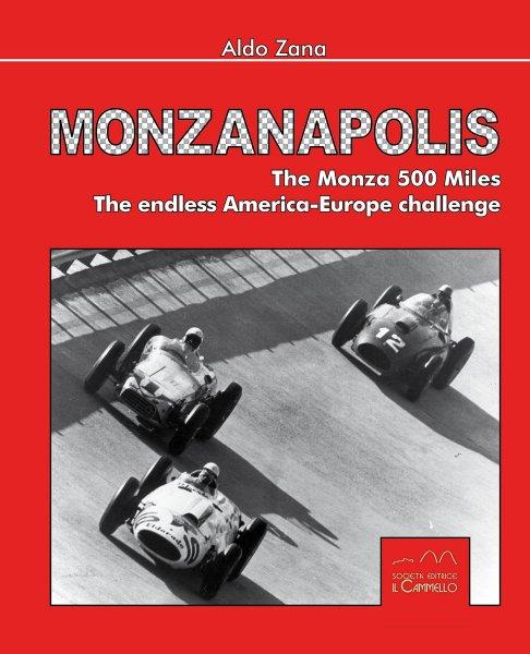 Monzanapolis #2# The Monza 500 Miles. The endless America-Europe challenge