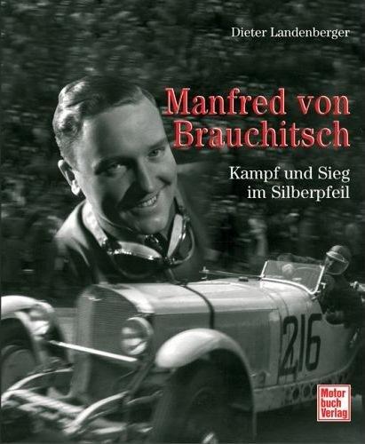 Manfred von Brauchitsch #2# Kampf und Sieg im Silberpfeil