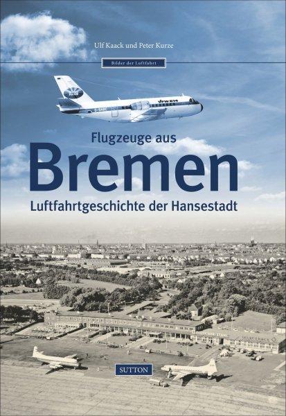 Flugzeuge aus Bremen #2# Luftfahrtgeschichte der Hansestadt