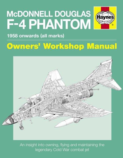 McDonnell Douglas F-4 Phantom · 1958 onwards (all marks) #2# Owners' Workshop Manual
