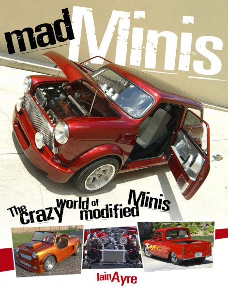 Mad Minis #2# The crazy world of modified Minis