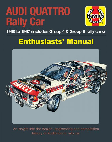 Audi Quattro · Enthusiasts' Manual #2# 1980 to 1987 (includes Group 4 & Group B rally cars)