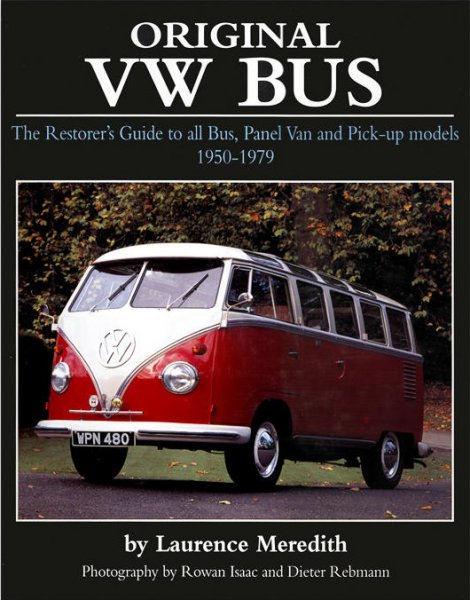 Original VW Bus #2# The Restorer's Guide to all T1 & T2 Bus, Panel Van and Pick-Up models 1950-1959
