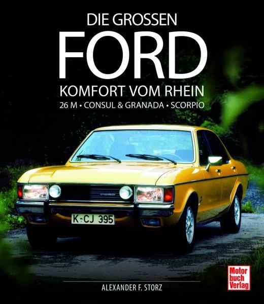 Die grossen Ford #2# Komfort vom Rhein - 26M · Consul & Granada · Scorpio