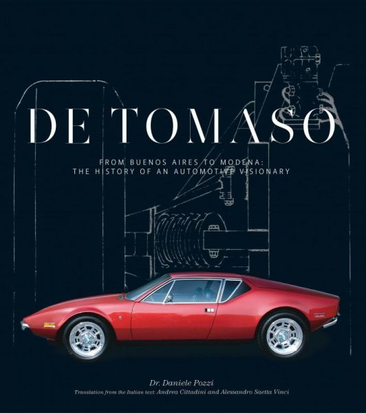 De Tomaso — From Buenos Aires to Modena: The History of an Automotive Visionary