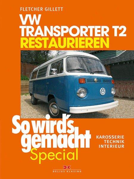 VW Transporter T2 restaurieren #2# Karosserie · Technik · Interieur