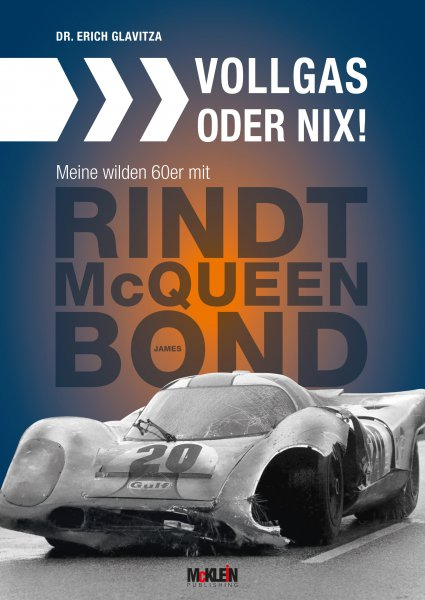Vollgas oder nix! #2# Meine wilden 60er mit Rindt, McQueen und James Bond