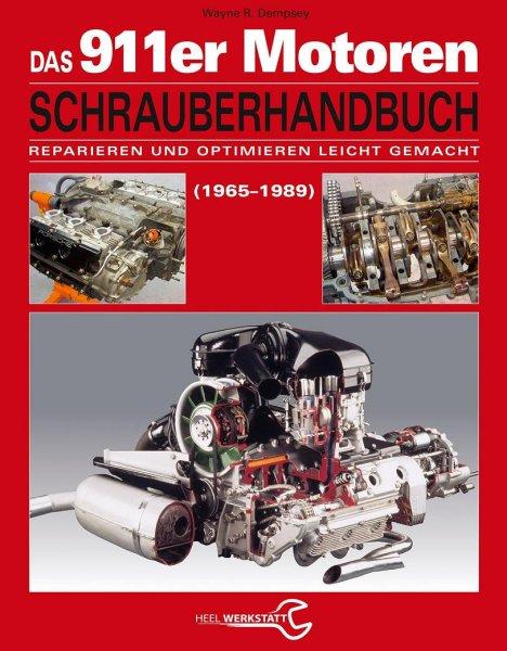 Porsche 911-er Motoren (1965-1989) Schrauberhandbuch #2# Reparieren und Optimieren leicht gemacht