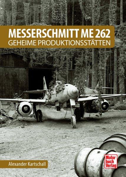 Messerschmitt Me 262 #2# Geheime Produktionsstätten