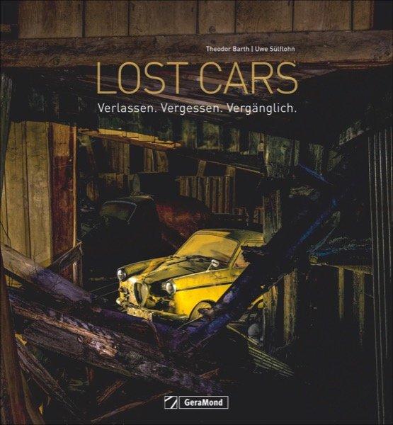 Lost Cars #2# Verlassen. Vergessen. Vergänglich.