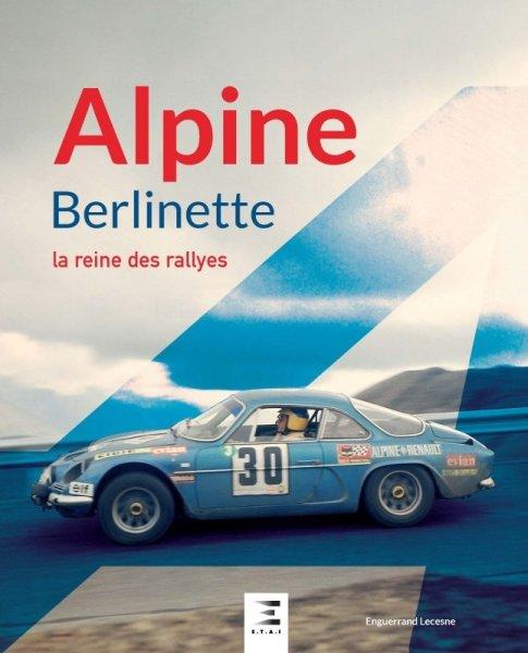 Alpine Berlinette — la reine des rallyes