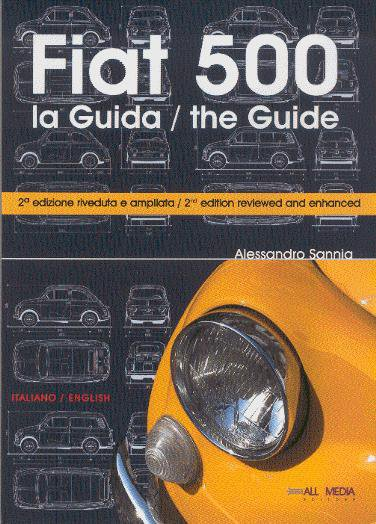 Fiat 500 — la Guida / the Guide (2nd reviewed/enhanced edition)