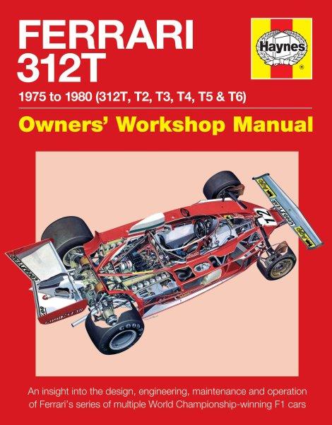 Ferrari 312T · 1975-1980 (T, T2, T3, T4, T5 & T6) #2# Owners' Workshop Manual