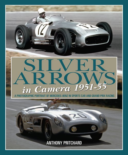 Silver Arrows in Camera 1951-55 #2# Mercedes-Benz in sports car and Grand Prix racing
