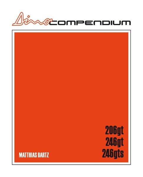 Dino Compendium — Ferrari Dino V6 - 206 GT · 246 GT · 246 GTS