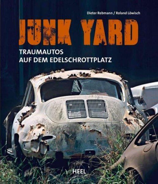 Junk Yard #2# Traumautos auf dem Edelschrottplatz