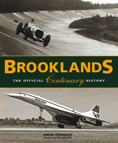 Brooklands — The Official Centenary History