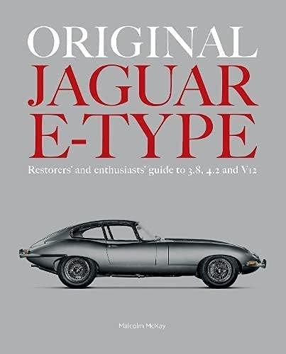 Original Jaguar E-Type — Restorers' and enthusiasts' guide to 3.8, 4.2 and V12