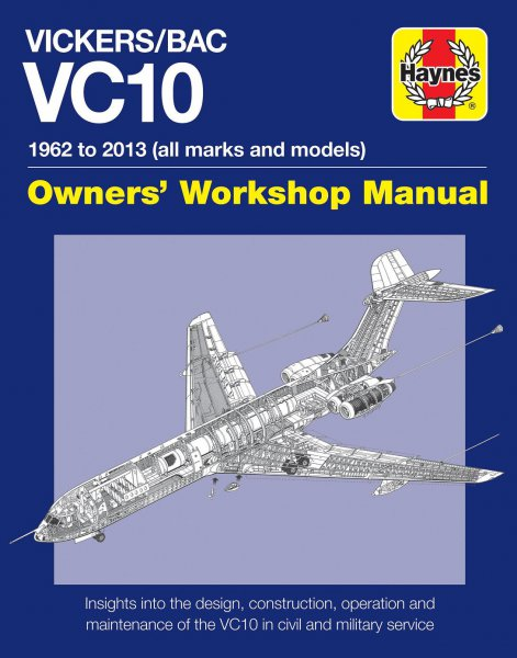 Vickers/BAC VC10 · 1962 to 2013 (all marks and models) #2# Owners' Workshop Manual