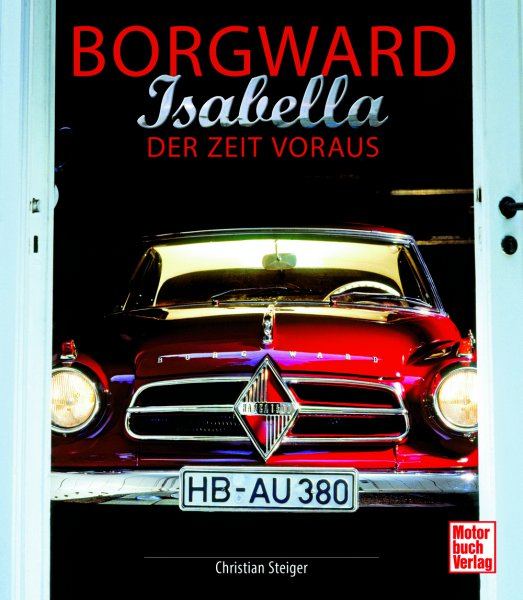 Borgward Isabella #2# Der Zeit voraus