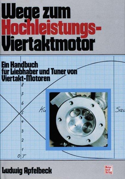 Wege zum Hochleistungs-Viertaktmotor #2# Ein Handbuch für Liebhaber und Tuner von Viertakt-Motoren