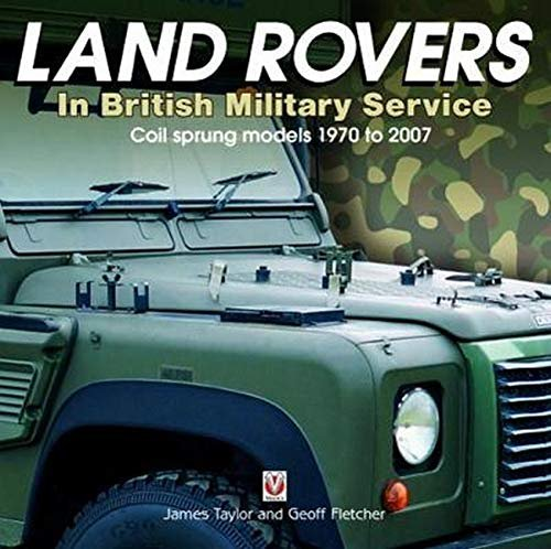 Land Rovers in British Military Service #2# Coil sprung models 1970 to 2007