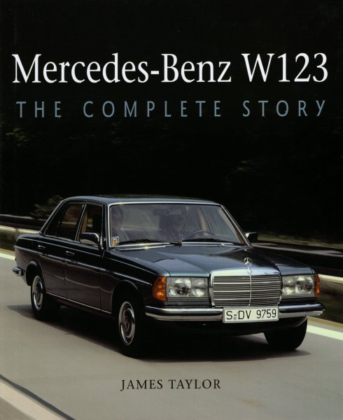 Mercedes-Benz W123 #2# The Complete Story