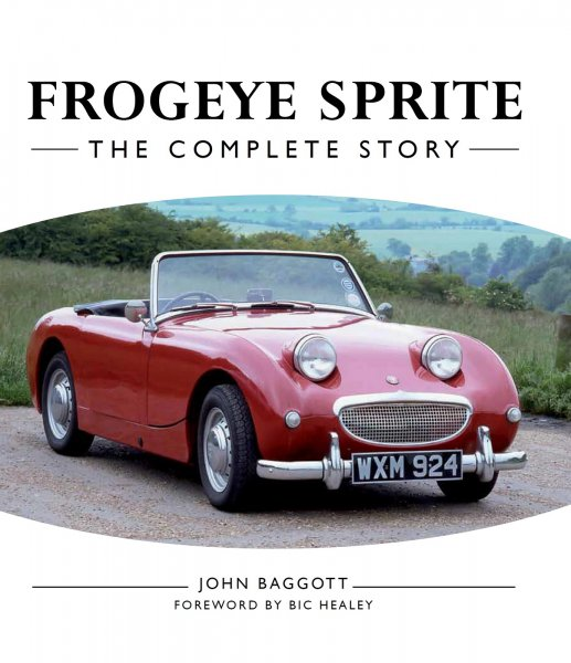 Frogeye Sprite — The Complete Story