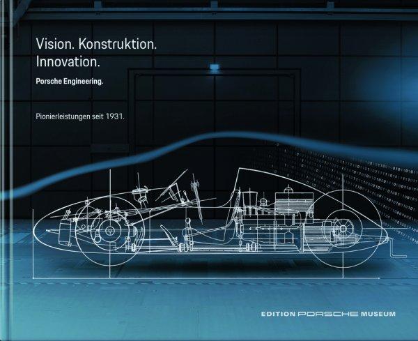 Porsche Engineering — Vision. Konstruktion. Innovation. Pionierleistungen seit 1931