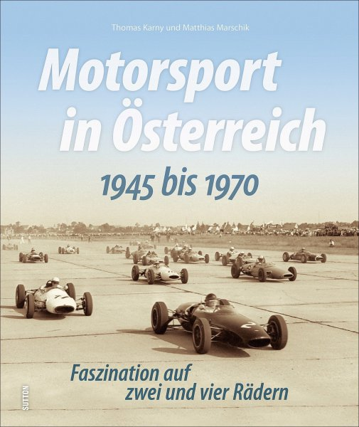 Motorsport in Österreich 1945 bis 1970 #2# Faszination auf zwei und vier Rädern