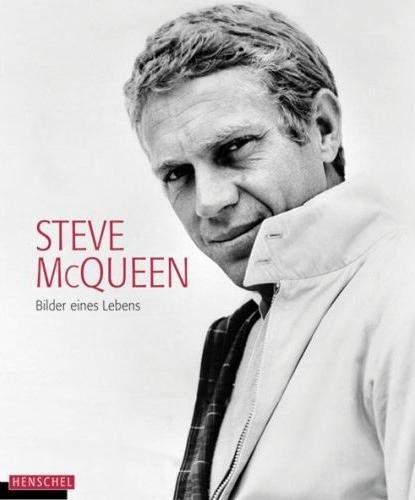 Steve McQueen — Bilder eines Lebens