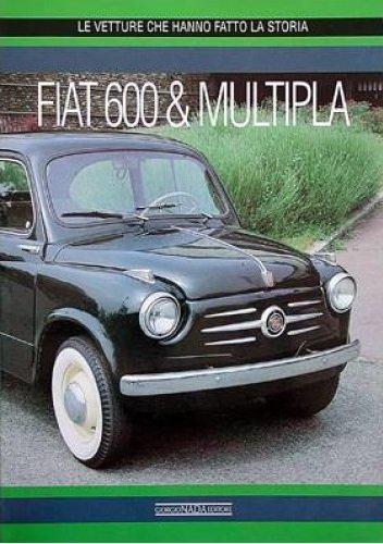 Fiat 600 & Multipla — Le vetture che hanno fatto la storia