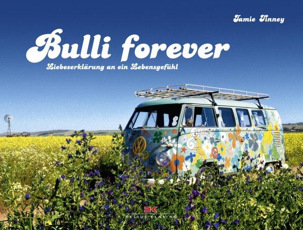 Bulli forever #2# Liebeserklärung an ein Lebensgefühl