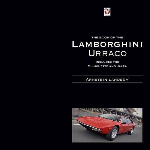 The Book of the Lamborghini Urraco — includes the Silhouette and Jalpa