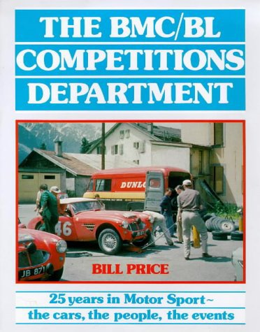 The BMC/BL Competitions Department: #2# 25 Years in Motorsport · the Cars, the People, the Events