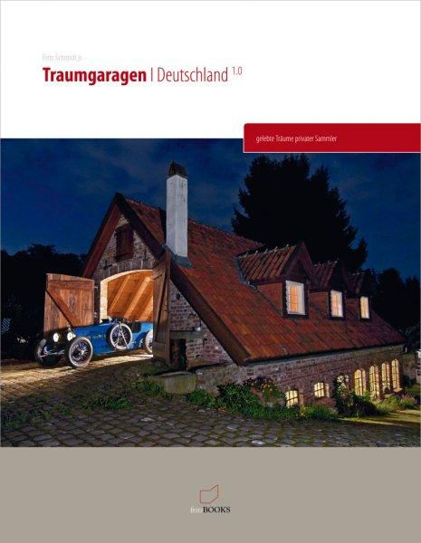 Traumgaragen Deutschland 1.0 #2# Gelebte Träume privater Sammler