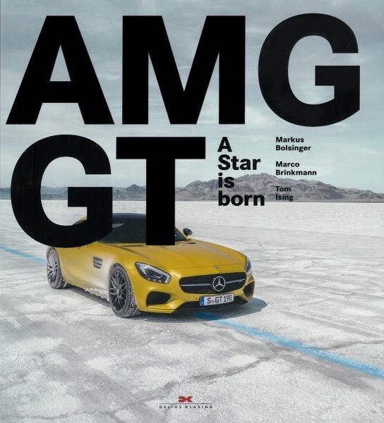 Mercedes-AMG GT — A Star is born