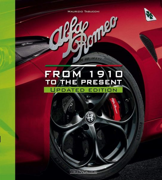 Alfa Romeo — From 1910 to the present (Updated edition)