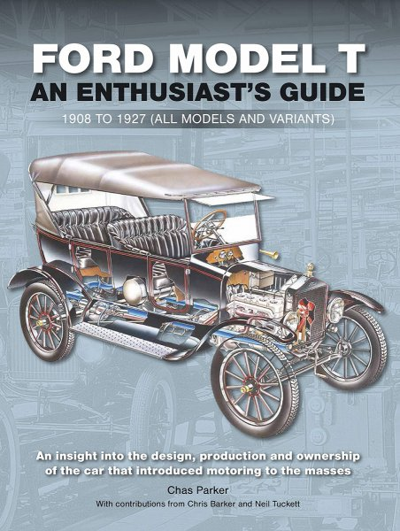 Ford Model T · An Enthusiast's Guide #2# 1908 to 1927 (all models and variants)